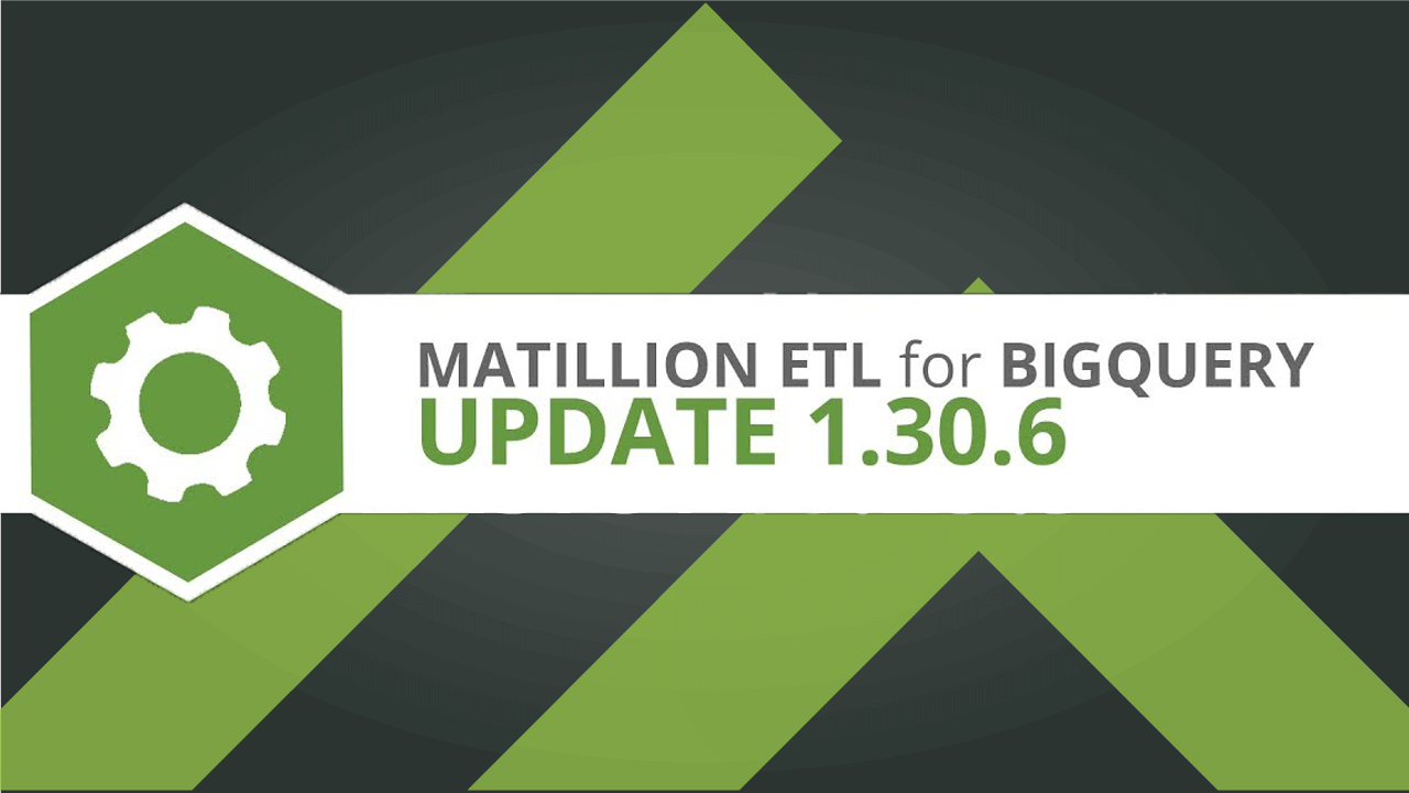 Matillion ETL for BigQuery version 1.30.6