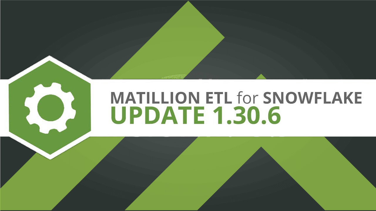 Matillion ETL for Snowflake version 1.30.6